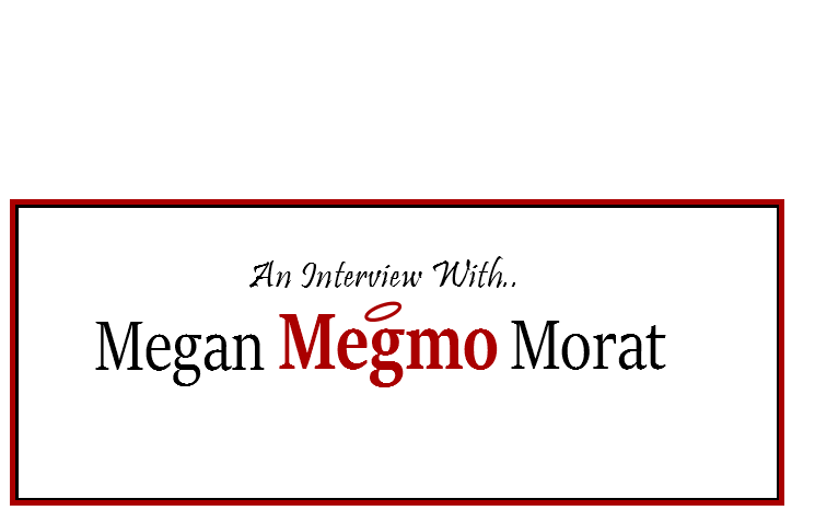 "An Interview With Megan ""Megmo"" Morat"
